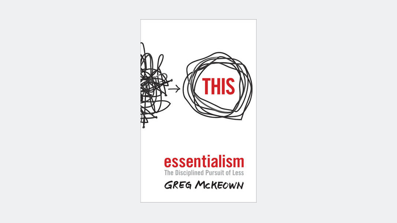 book - Essentialism - The Disciplined Pursuit of Less