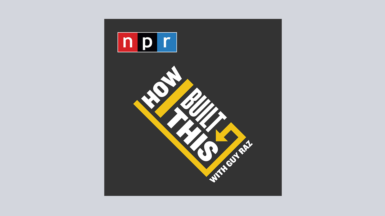 podcast - How I Built This with Guy Raz